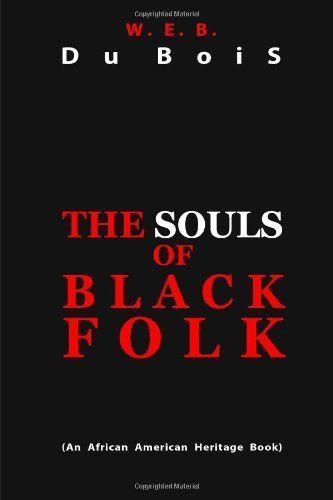$ 1.00 Paperback The Souls of Black Folk by W. E. B. Du Bois, http://www.amazon.com/dp/1612931073/ref=cm_sw_r_pi_dp_y5Ygrb0CW2FVM