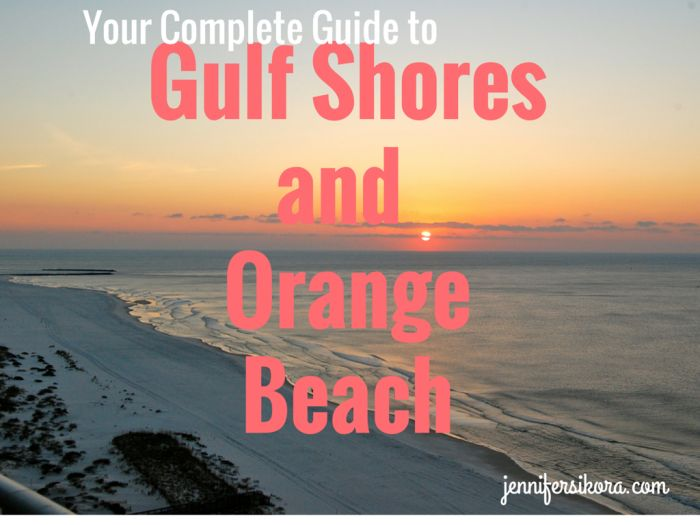 The complete guide to fun and relaxation in Gulf Shores and Orange Beach Alabama