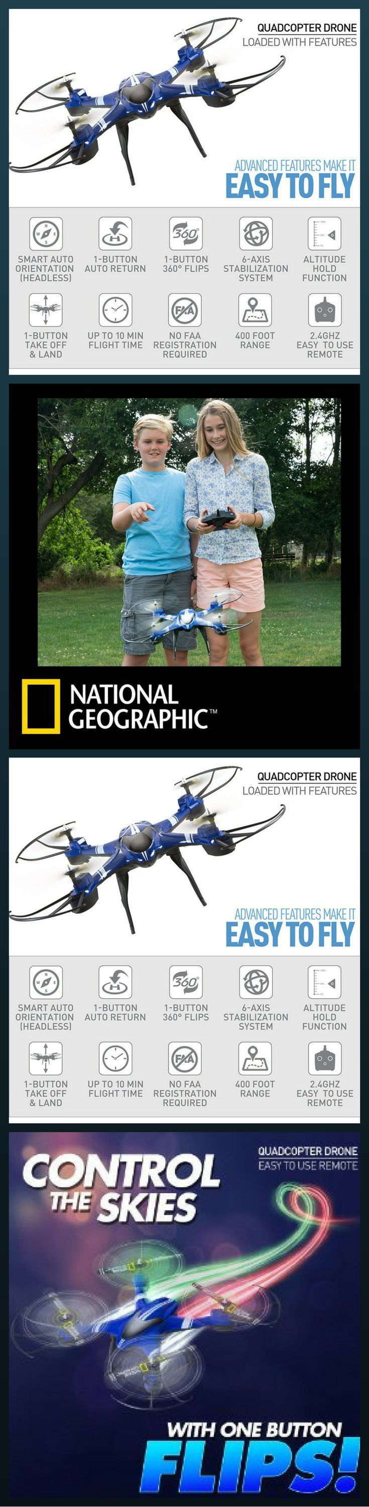 National geographic Quad-copter drone UAV With a kid-friendly design (age 14+) and an easy to use remote, our quad drone is great for novice pilots Auto-orientation and 1-button controls allow you to take-off, land and perform 360-degree flips, while built-in speed settings offer maneuverability and control.