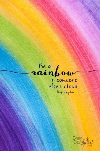 Be a rainbow   Regenbogen zitat, Ermutigende zitate