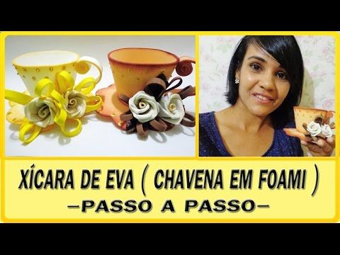 XÍCARA DE EVA (CHAVENA EM FOAMI) - PASSO A PASSO - YouTube