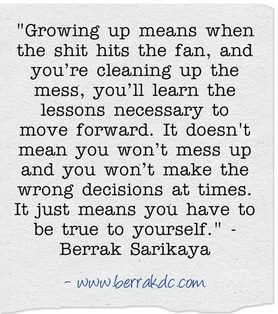 The Biggest Lesson I've Learned About Being a Grown-Up  #blogging #selfdiscovery #quotes   http://www.berrakdc.com/2011/11/06/the-biggest-lesson-ive-learned-about-being-a-grown-up/