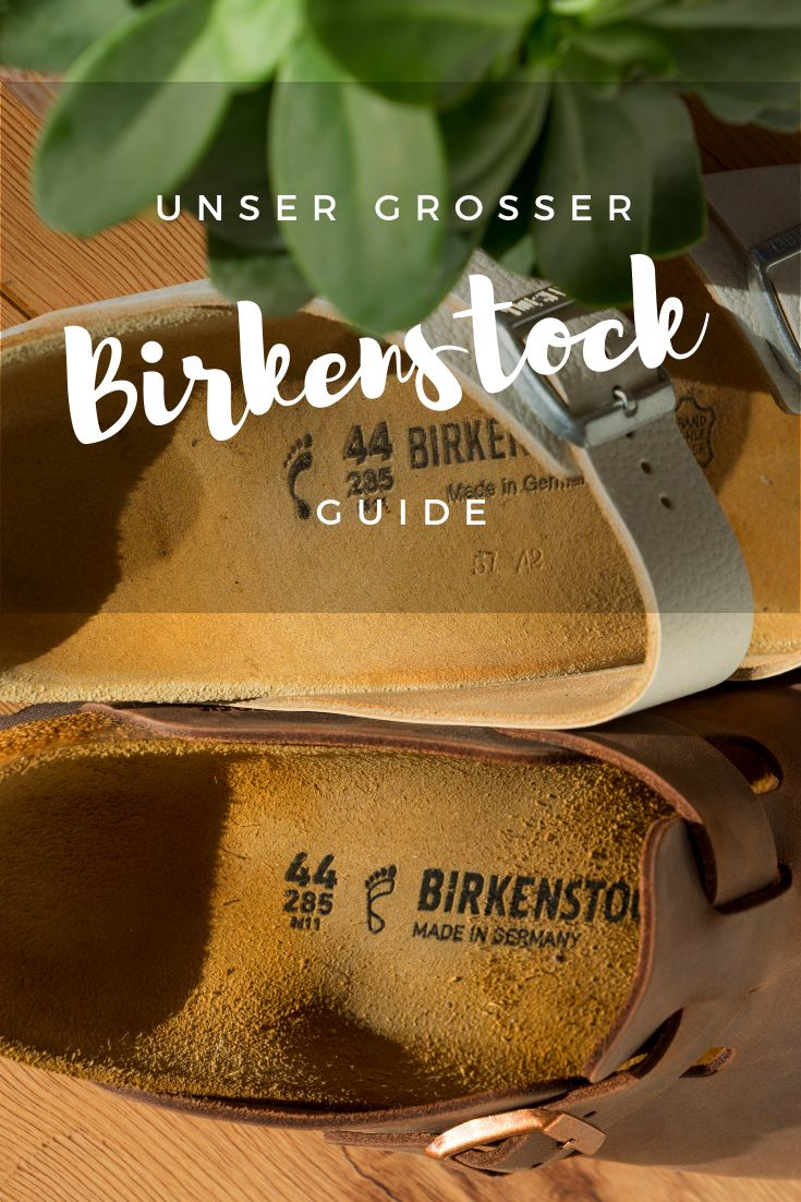 Birkenstock Der Grosse Guide Hasches Abenteuer Birkenstock Birkenstock Sandalen Reinigen