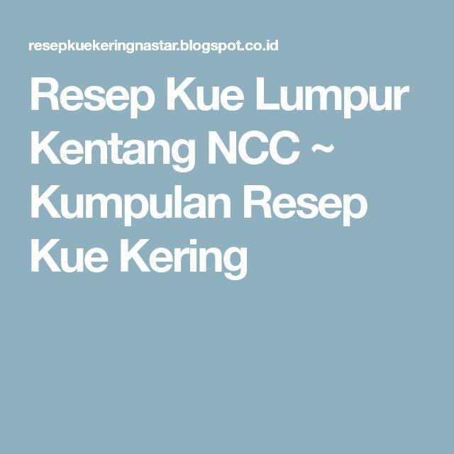 Resep Kue Lumpur Kentang NCC ~ Kumpulan Resep Kue Kering