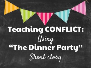 """""""The Dinner Party"""" by Mona Gardner is great for teaching conflict. All 4 main types of conflict are seen in this text. Man vs. Man Man vs. Nature Man vs. Society Man. vs. Himself"""