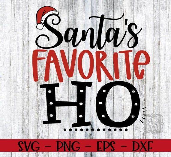 Christmas Christmas Svg Santa S Favorite Ho Santa S Etsy Christmas Svg Santas Favorite Ho Naughty Christmas