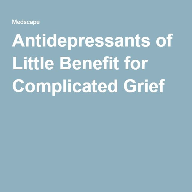 Antidepressants of Little Benefit for Complicated Grief