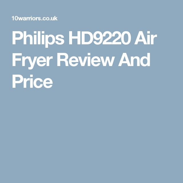 Philips HD9220 Air Fryer Review And Price