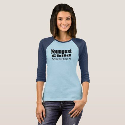 #Youngest Child Syndrome Rules Don't Apply T-Shirt - #familyreunion #family #reunion