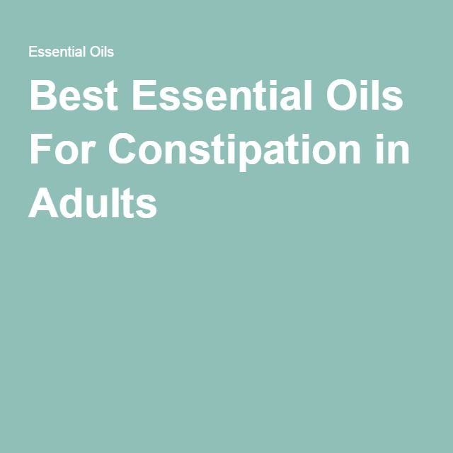 Best Essential Oils For Constipation in Adults