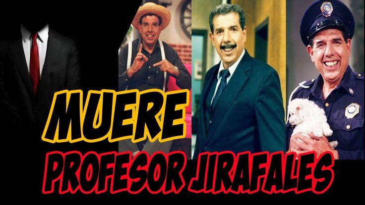 Muere el Profesor Jirafales (Ruben Aguirre) Sr. Mistico