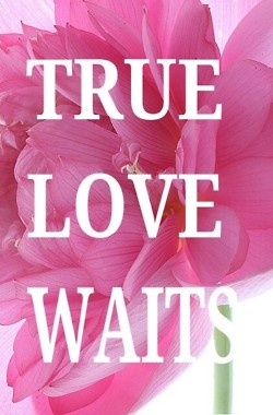 True love waits upon Gods perfect timing..And His timing ...