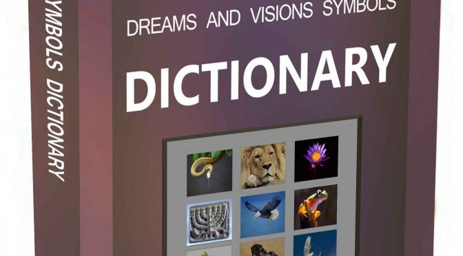 The Free and Authentic Christian Dreams and Visions Symbols Dictionary | SA House churches