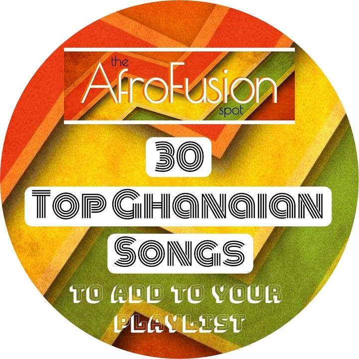 MUSIC: 30 Current Top Ghanaian Songs to Add to Your Afrobeats