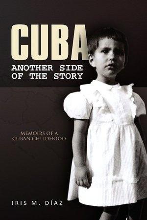 Personal memoirs from Iris Diaz of Cuba. Profoundly personal.