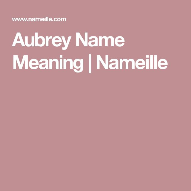 Aubrey Name Meaning | Nameille