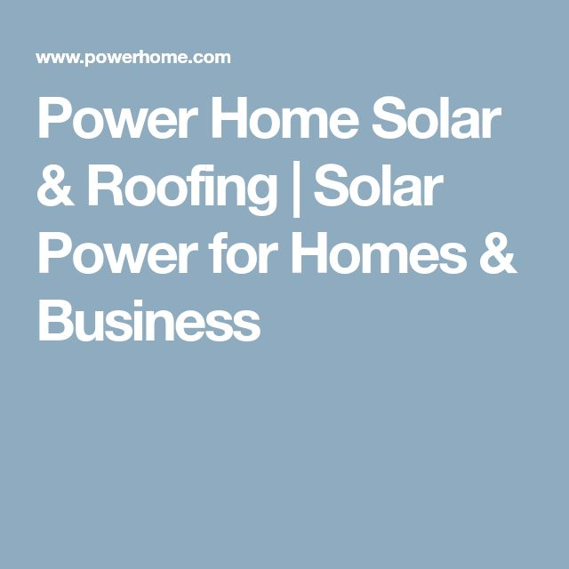 Power Home Solar & Roofing | Solar Power for Homes & Business #HomeSolarPower