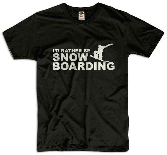 I'd Rather Be Snowboarding Men Women Ladies Funny Joke Geek Clothes T shirt Tee Snowboard Gift Present