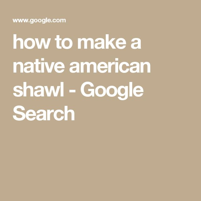 how to make a native american shawl - Google Search