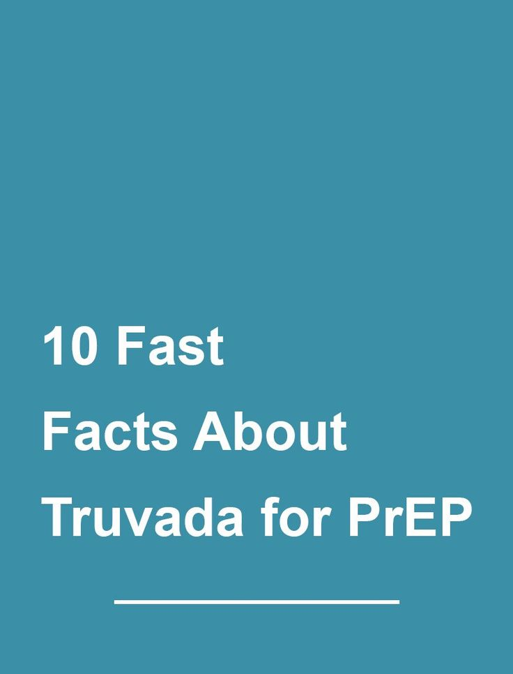 Know your facts. Here are 10 fast facts about Truvada for PrEP (Pre-exposure Prophylaxis).   1. PrEP has been shown to help reduce HIV infection risk in multiple studies. 2. The U.S. Food and …