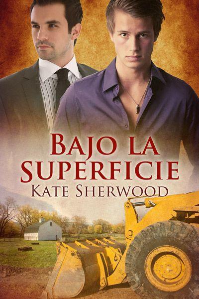 """""""Bajo la superficie"""", de Kate Sherwood. Edición en español: http://www.dreamspinnerpress.com/store/product_info.php?products_id=6048"""