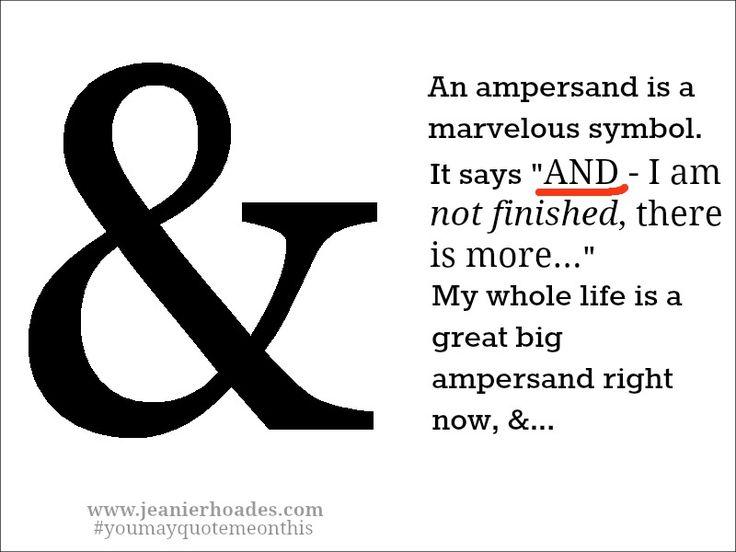 """Nunca tinha parado para pensar no significado desse símbolo. O """"&"""" é o símbolo do infinito quebrado e traz a idéia de que nada é verdadeiramente para sempre, mas que tudo tem um """"e"""", uma alternativa, um jeito..."""