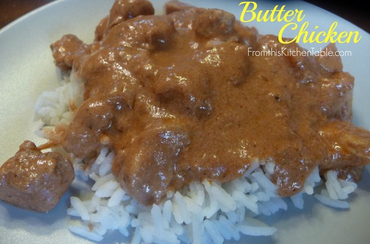Butter Chicken - From This Kitchen Table