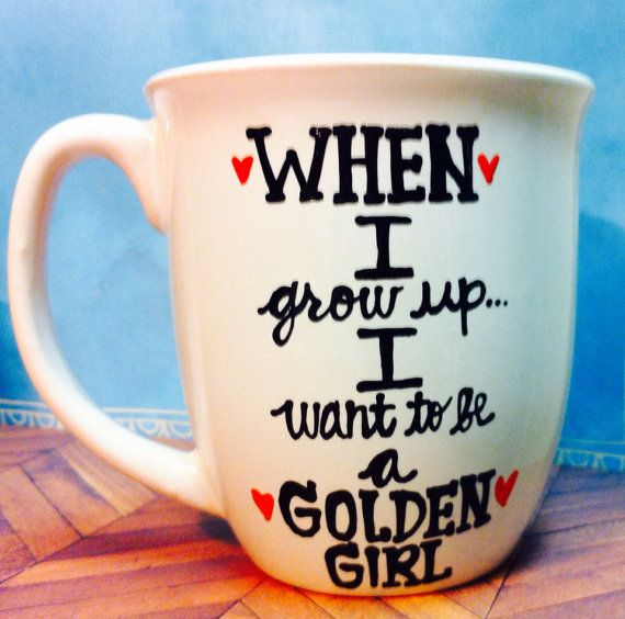 Stay Golden- Golden Girls Coffee Mug- Handpainted -When i grow up- Golden Girls Gift- Thank you for being a friend on Etsy, $18.00