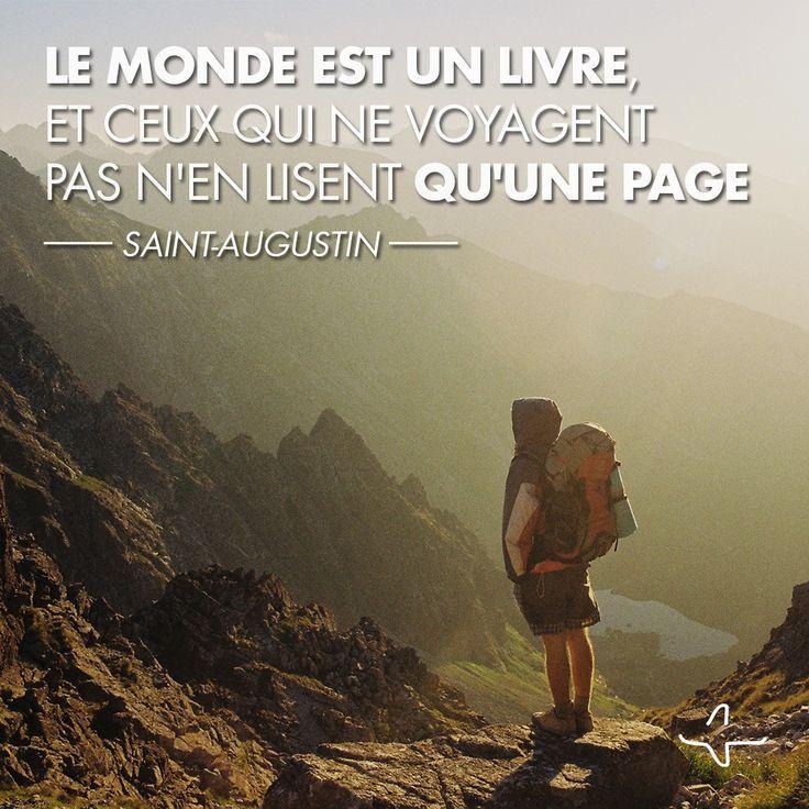 """""""Le monde est un livre et ceux qui ne voyagent pas n'en lisent qu'une page"""" Saint Augustin #IncitationAuVoyage #QuoteAndTravel #Voyage #Citation"""