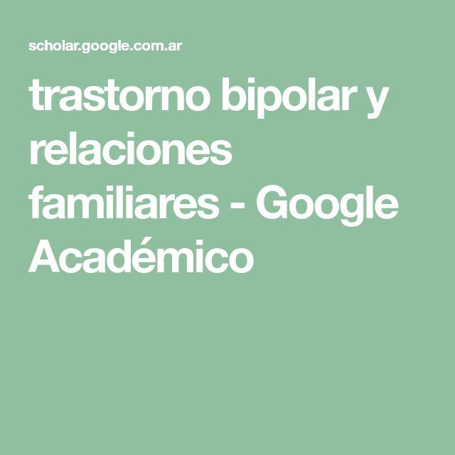 trastorno bipolar y relaciones familiares - Google Académico