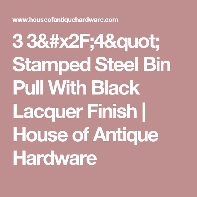 "3 3/4"" Stamped Steel Bin Pull With Black Lacquer Finish 