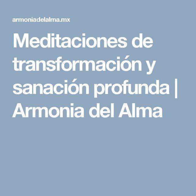 Meditaciones de transformación y sanación profunda | Armonia del Alma