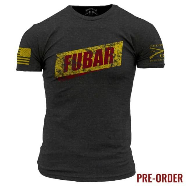 FUBAR There is only way to to describe the situation...FUBAR. Grunt Style's FUBAR shirt is a soft and comfortable charcoal men's tee that is made out of 60% cotton and 40% polyester.  PREORDER ITEM ALL ORDERS CONTAINING THIS ITEM WILL NOT START SHIPPING UNTIL 3/18