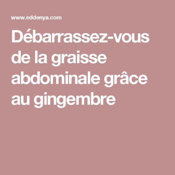 Débarrassez-vous de la graisse abdominale grâce au gingembre