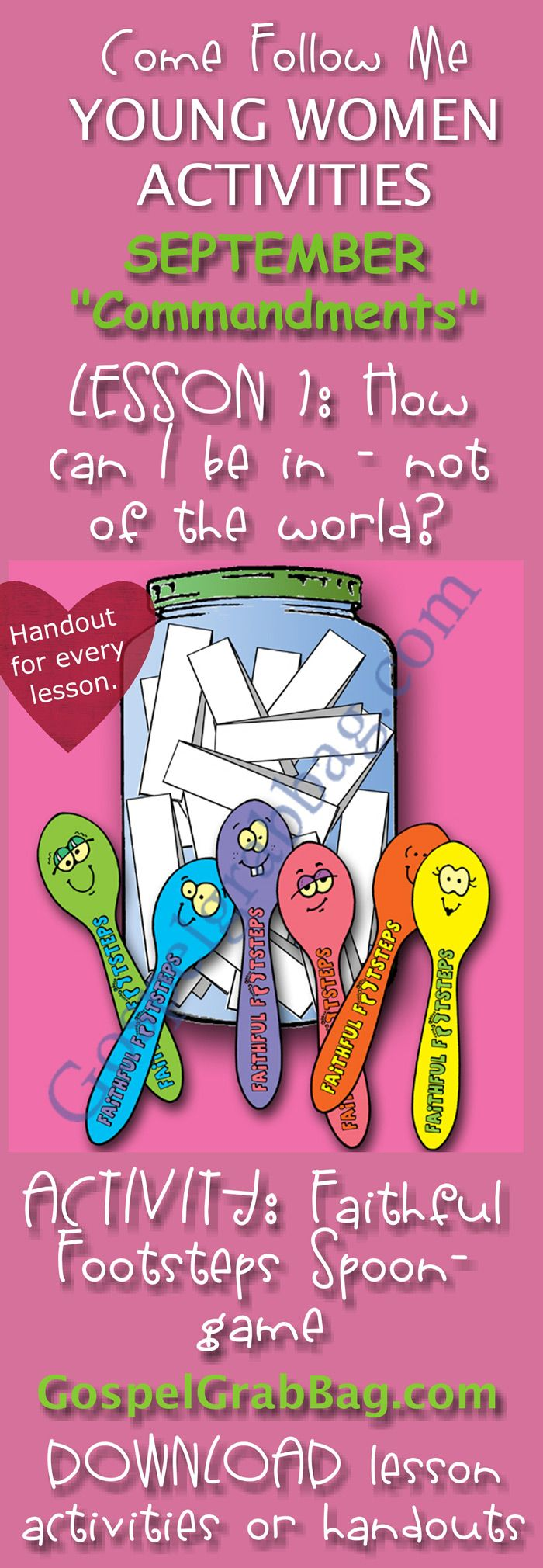 """CHOOSE THE RIGHT: Come Follow Me – LDS Young Women Activities, September Theme: """"Commandments"""", Lesson #1 How can I be in the world but not of the world? handout for every lesson, ACTIVITY: Faithful Footsteps Spoon Game – to download from gospelgrabbag.com"""