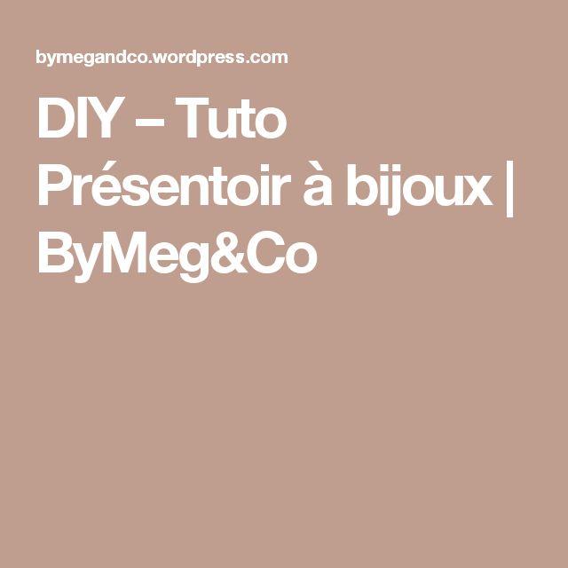 DIY – Tuto Présentoir à bijoux | ByMeg&Co