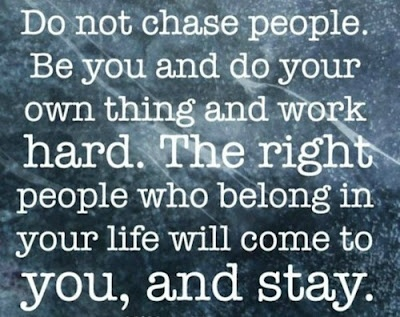 Do not chase people: Inspiration, Life, Quotes, Truth, Thought, Wu Tang, Chase People