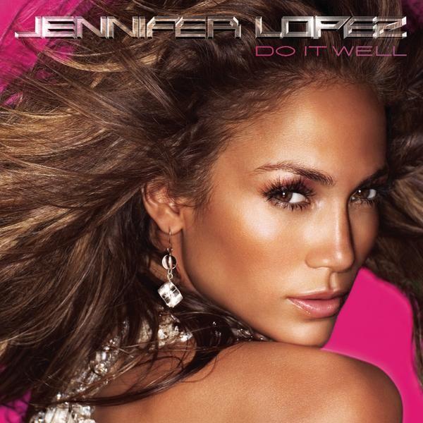 """Jennifer Lopez - """"Do It Well"""""""