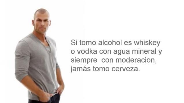 Si tomo alcohol o whisky o vodka con agua mineral y siempre con moderación jamas tomo cerveza.