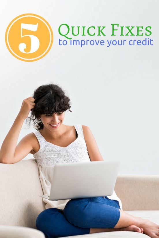5 Quick Fixes to Improve Your Credit Score