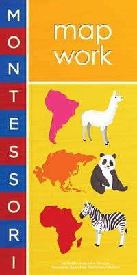 Montessori - Map Work (Board book): Bobby George, June George, Alyssa Nassner