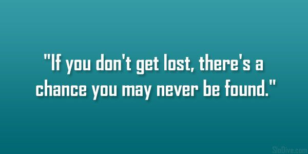 If You Don T Get Lost There S A Chance: The 25+ Best Self Discovery Quotes Ideas On Pinterest