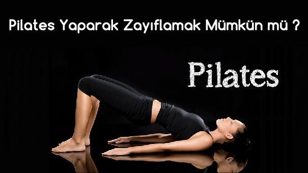 Pilates Yaparak Zayıflamak Mümkün mü ?