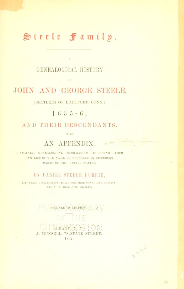 Steele family. : A genealogical history of John and George Steele