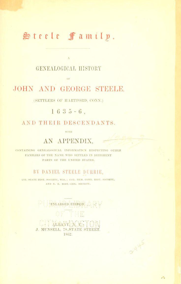 Steele family. : A genealogical history of John and George Steele