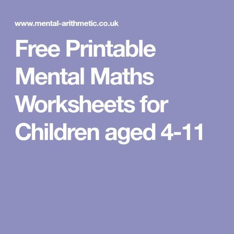 Free Printable Mental Maths Worksheets for Children aged 4-11