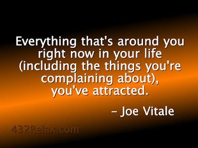 Everything that is around you right now in your life, you've attracted_Joe Vitale