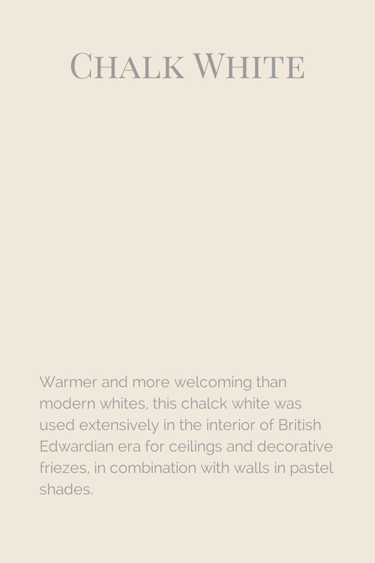 Warmer and more welcoming than modern whites, this chalck white was used extensively in the interior of British Edwardian era for ceilings and decorative friezes, in combination with walls in pastel shades. www.fleurpaint.com #wallpaint