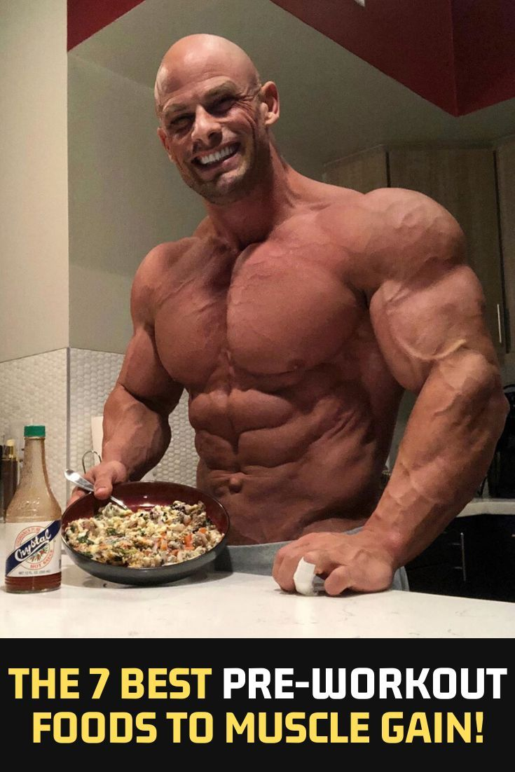 The 7 Best Pre Workout Foods To Muscle Gain Muscle Fitnessmodel Healthy Pre Workout Gains Best Pre Workout Food Pre Workout Food Workout Food