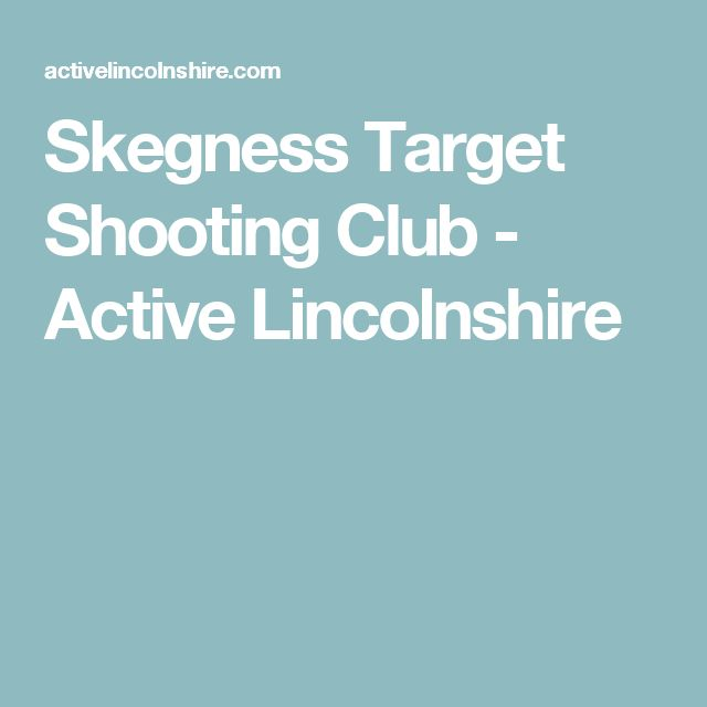 Skegness Target Shooting Club - Active Lincolnshire